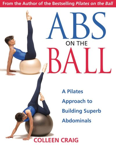 Best Price Abs on the Ball A Pilates Approach to Building Superb Abdominals089281134X