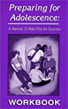 Preparing for Adolescence: A Parent's 10-Point Plan for Success - WORKBOOK