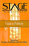 img - for Stage Directions Guide to Publicity (Stage Directions Guides) book / textbook / text book
