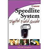 Canon Speedlite System Digital Field Guideby J. Dennis Thomas