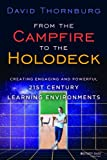 img - for From the Campfire to the Holodeck: Creating Engaging and Powerful 21st Century Learning Environments book / textbook / text book
