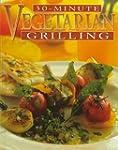 30-Minute Vegetarian Grilling