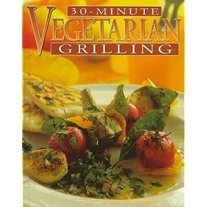30-Minute Vegetarian Gril Livre en Ligne - Telecharger Ebook