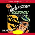 The Undercover Economist (       UNABRIDGED) by Tim Harford Narrated by Robert Ian Mackenzie
