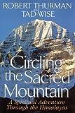 Circling the Sacred Mountain : A Spiritual Adventure Through the Himalayas