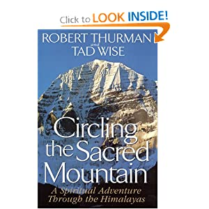Circling the Sacred Mountain : A Spiritual Adventure Through the Himalayas