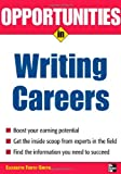 Opportunities in Writing Careers (Opportunities In...Series) (0071458727) by Foote-Smith, Elizabeth