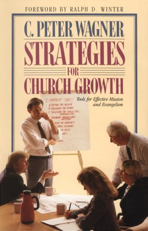 Strategies for Church Growth: Tools for Effective Mission and Evangelism, Wagner, Peter C.