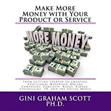 Make More Money with Your Product or Service, Part III: Blogging, Podcasts, Audio Books, and Videos Audiobook by Gini Graham Scott PhD Narrated by Howard Dwayne Colclough