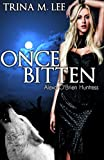 Once Bitten (Alexa O'Brien Huntress Book 1)