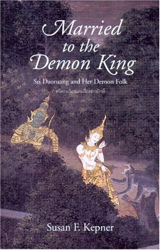 Married to the Demon King: Sri Daoruang and Her Demon Folk