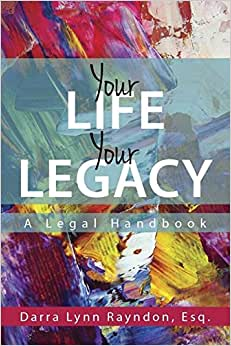 Your Life Your Legacy, A Legal Handbook