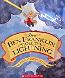 How Ben Franklin Stole The Lightning (0439634660) by Rosalyn Schanzer
