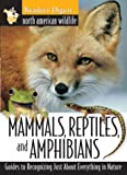 North american wildlife: mammals, reptiles, amphibians field guide (North American Wildlife Field Guides) (0762100354) by Editors of Reader's Digest