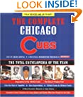 The Complete Chicago Cubs: Fully Revised & Up to Date. The Total Encyclopedia of the Team