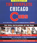Complete Chicago Cubs: The Total Ency...