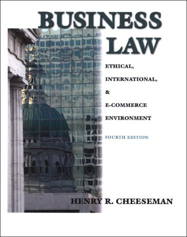 Business Law: Ethical, International and E-Commerce Environment (4th Edition)