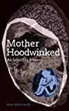Motherhoodwinked - An Infertility Memoir