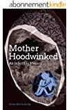 Motherhoodwinked - An Infertility Memoir (English Edition)