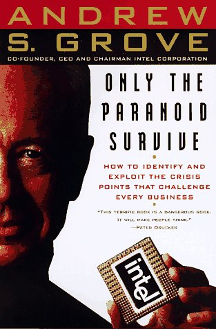 Only the Paranoid Survive: Andrew S. Grove: 9780385482585: Amazon.com: Books