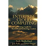 Enterprise Cloud Computing: A Strategy Guide for Business and Technology Leaders ~ Peter Fingar