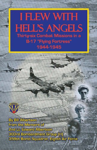 I Flew with Hell's Angels, Thirty-Six Combat Missions in A B-17 Flying Fortress 1944-1945