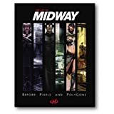 Art of Midway: Before Pixels and Polygonsby Stephan Martiniere
