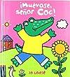 Muevase, Sr. Coc! / Wiggle, jump, stomp, Mr. Croc