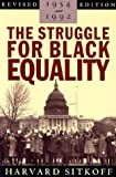 The Struggle for Black Equality, 1954-1992 (American Century Series) (0374523568) by Sitkoff, Harvard