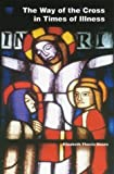 img - for The Way of the Cross in Times of Illness book / textbook / text book
