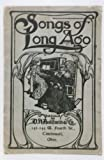 img - for Songs of Long Ago Published by D. H. Baldwin & Co. (1900) book / textbook / text book