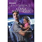 Internal Affairs: Harlequin Intrigue Series | Alana Matthews