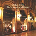 Global Brand Shop Windows Design: The...