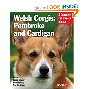 Welsh Corgis: Pembroke and Cardigan (Barron's Complete Pet Owner's Manuals) Richard G. Beauchamp