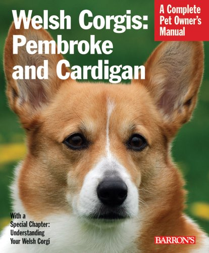 Welsh Corgis: Pembroke and Cardigan (Barron's Complete Pet Owner's Manuals)