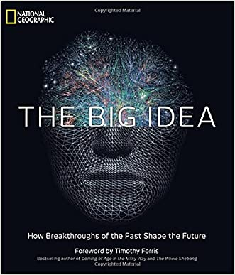 The Big Idea: How Breakthroughs of the Past Shape the Future written by National Geographic