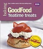 Good Food: Teatime Treats: Triple-tested Recipes (Good Food 101)