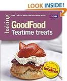 Good Food: Teatime Treats: Triple-tested Recipes: 101 Teatime Treats (Good Food 101)