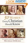 50 Women Every Christian Should Know:...