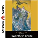 Prometheus Bound (       UNABRIDGED) by Aeschylus Narrated by Robin Field
