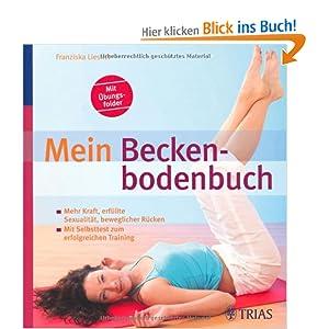 eBook Cover für  Mein Beckenbodenbuch Mehr Kraft erf uuml llte Sexualit auml t beweglicher R uuml cken Mit Selbsttest zum erfolgreichen Training
