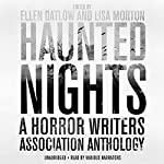 Haunted Nights: A Horror Writers Association Anthology | Ellen Datlow - editor,Garth Nix,Kelley Armstrong,Eric J. Guignard,Pat Cadigan,John R. Little,Lisa Morton - editor