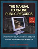 The Manual to Online Public Records: The Researchers Tool to Online Resources of Public Records and Public Information