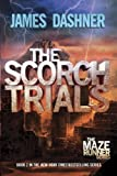 The Scorch Trials (Maze Runner Series #2) (The Maze Runner Series)