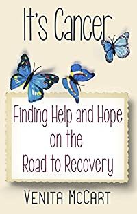 It's Cancer - Finding Help And Hope When Cancer Turns Your World Upside Down by Venita McCart ebook deal