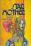 StarMother (Star Mother) (0399116745) by Sydney J. Van Scyoc
