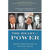 The Heart of Power: Health and Politics in the Oval Office ~ David Blumenthal
