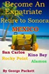 Become an Expatriate-Retire to Sonora...