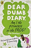 Am I the Princess or the Frog?. by Jim Benton (Dear Dumb Diary) (0141335831) by Benton, Jim