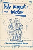 img - for July, August and Winter : A Cartoon Look at North Dakota book / textbook / text book